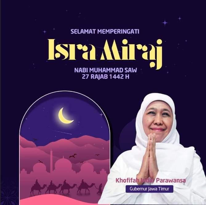 Gubernur Khofifah mengajak warga merefleksikan perintah Isra' Mi'raj dengan mewujudkannya melalui ketaatan kepada protokol kesehatan.